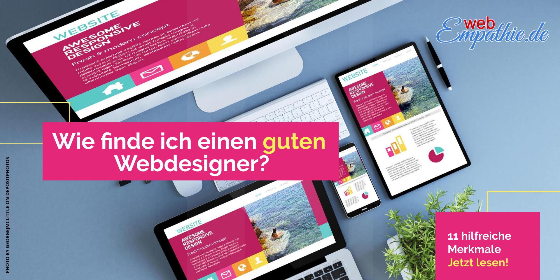 Wie finde ich einen guten Webdesigner -Ein sehr guter Webdesigner muss her